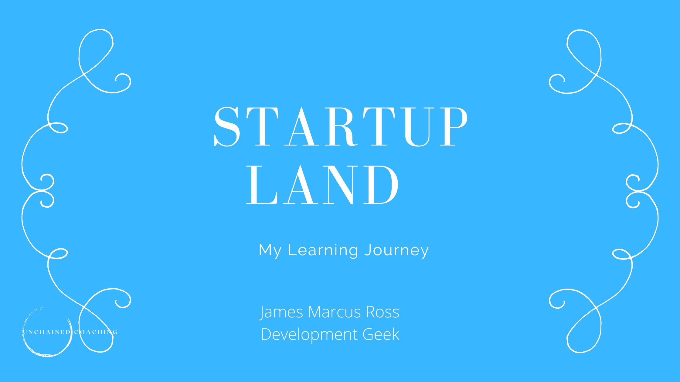 Learning New Skills In Startup Land – My Journey