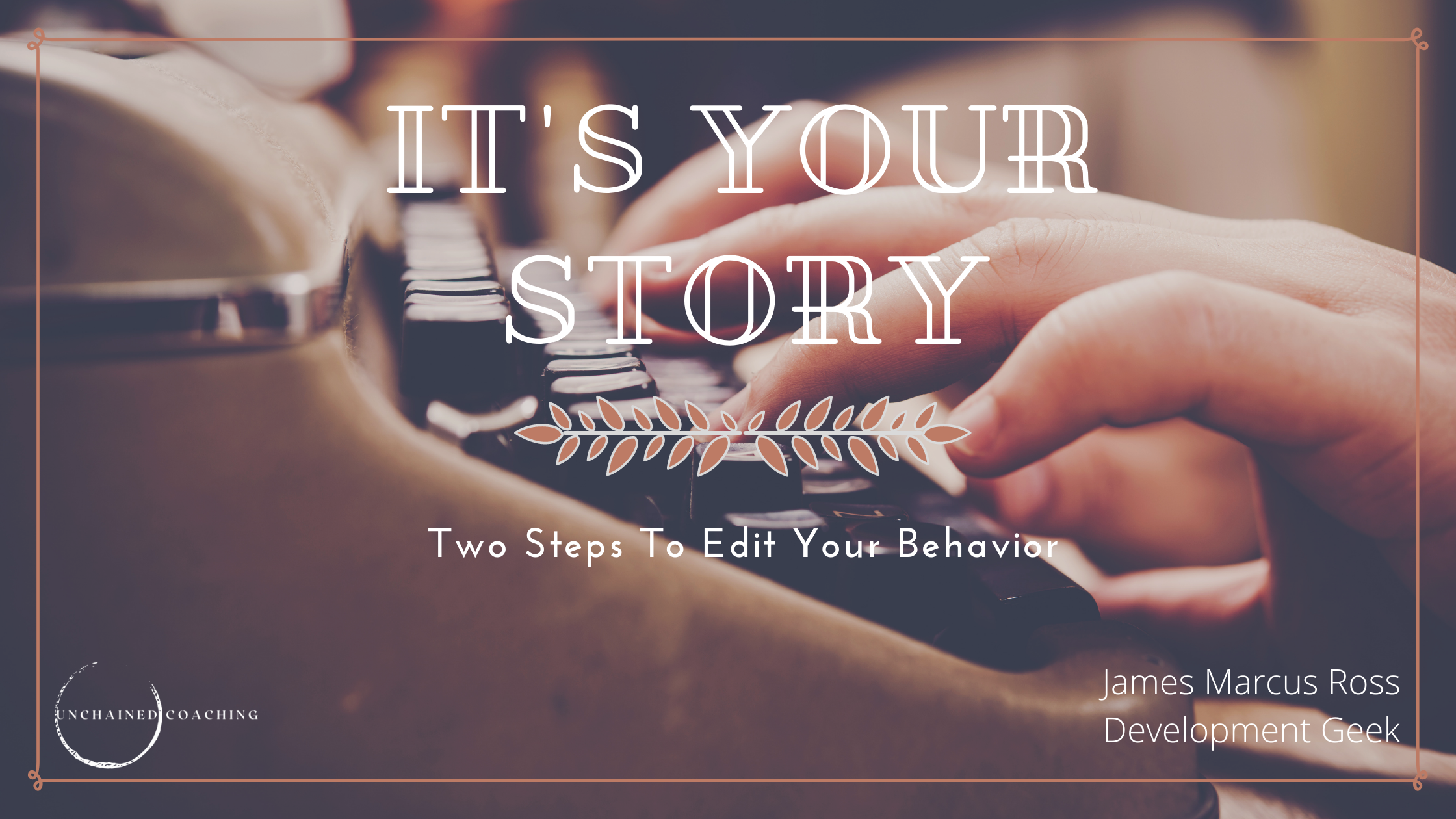 It's Your Story – Two Steps To Edit Your Behaviors
