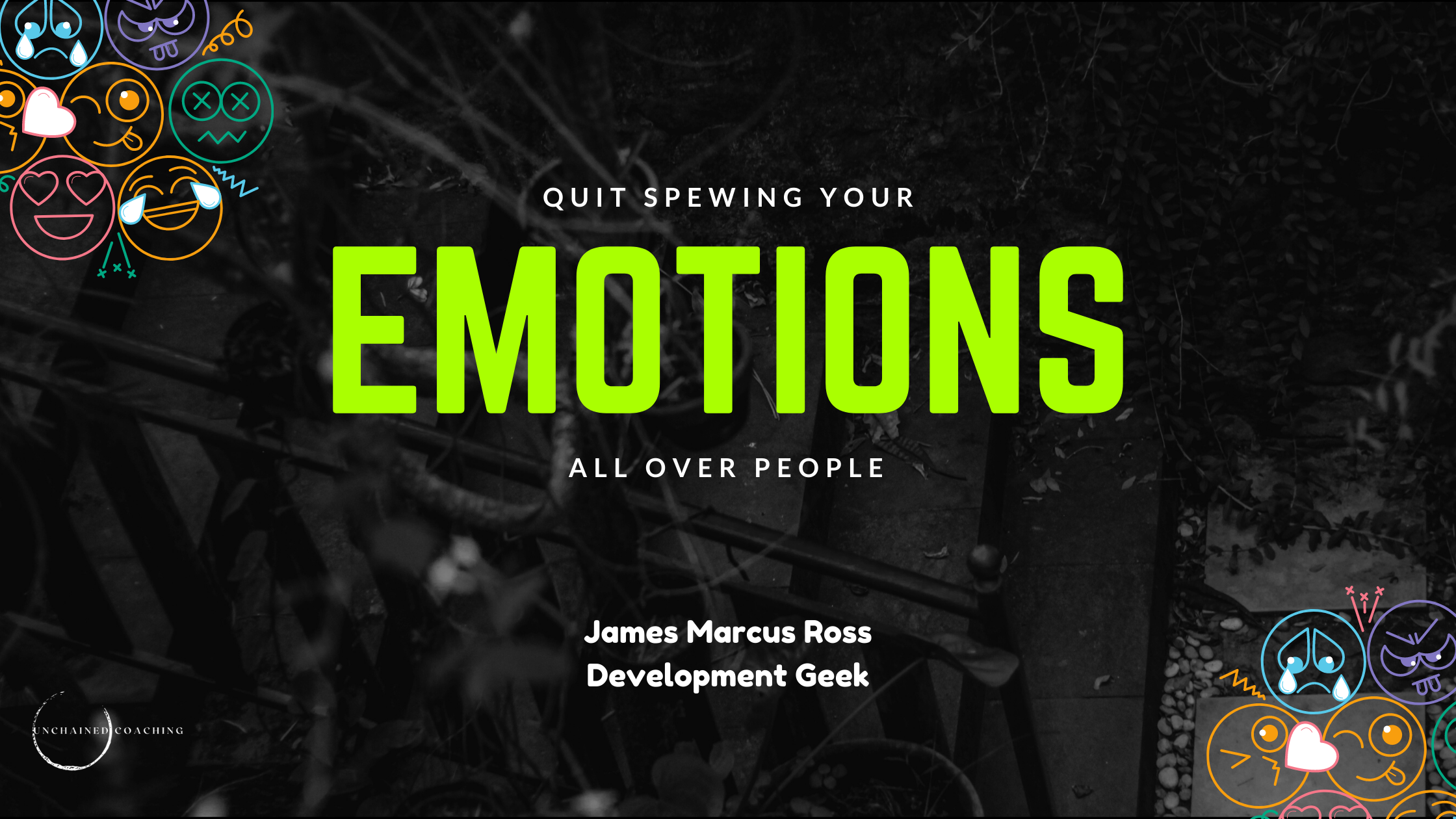 Quit Spewing Your Emotions All Over People